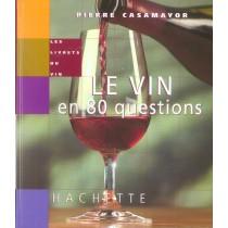 Le Vin En 80 Questions