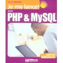 Je Me Lance Avec Php & Mysql - L'Ouvrage 100% Debutant Pour S'Initier Aux Langages Php Et Mysql !