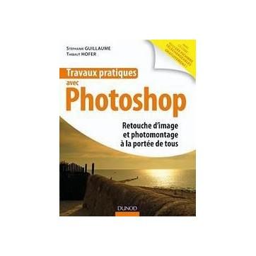 Travaux pratiques avec Photoshop - Retouche photo à la portée de tous