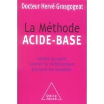 La méthode acide-base - Perdre du poids, ralentir le vieillissement, prévenir les maladies