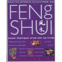 Encyclopedie Illustree Du Feng Shui - Guide Pratique D'Un Art De Vivre