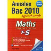 Mathématiques - Terminale S - Sujets et corrigés (édition 2010)