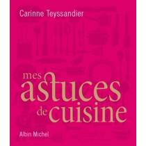 Trucs de cuisine - 200 Astuces indispensables
