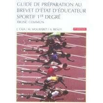 Guide de préparation au brevet d'état d'educateur sportif 1er degré - Tronc commun