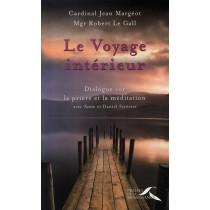 Le voyage intérieur - Dialogue sur la prière et la méditation