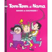 Tom-Tom et Nana T.6 - Bande de sauvages