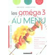 Les Omega 3 Au Menu - 150 Recettes Sante