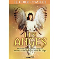 Les anges - Le guide complet