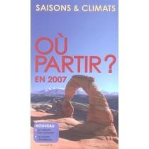 Où partir en 2007 ? saisons et climats