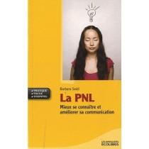 La PNL - Mieux se connaître et améliorer sa communication