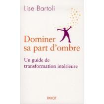 Dominer sa part d'ombre - Un guide de transformation intérieure