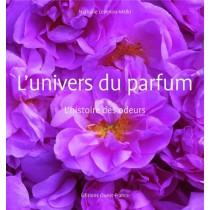 L'univers du parfum - L'histoire des odeurs