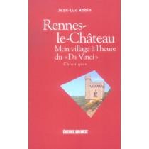Rennes-Le-Chateau, Mon Village A L'Heure Du Da Vinci