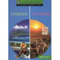 Découverte du monde - L'espace, le temps - C P/ CE1 - Cycle 2 - Livre de l'élève