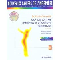 Nci T.10 - Soins Infirmiers Aux Personnes Atteintes D'Affections Digestives - 3E Edition