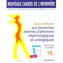 Soins Infirmiers Aux Personnes Atteintes D'Affections Nephrologiques Et Urologiques T.16