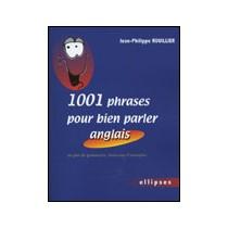 1001 Phrases Pour Bien Parler En Anglais Un Peu De Grammaire, Beaucoup D'Exemples