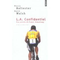 L.A. Confidentiel. Les Secrets De Lance Armstrong