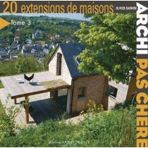 Archi pas chère ! 20 extensions de maisons t.3