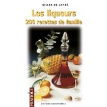 Les Liqueurs : 200 Recettes De Famille