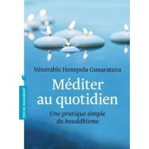 Méditer au quotidien - Une pratique simple du bouddhisme