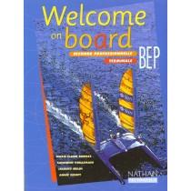 Welcome on board - Anglais - BEP - Livre de l'élève (édition 2001)