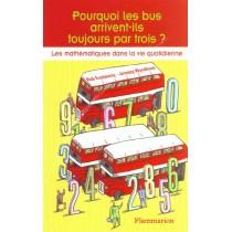 Pourquoi Les Bus Arrivent-Ils Toujours Par Trois ?