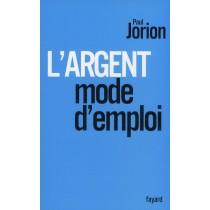 L'argent - Mode d'emploi