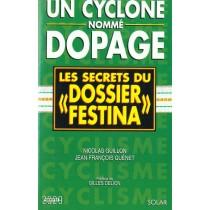 """Un Cyclone Nomme Dopage - Les Secrets Du Dossier """"Festina"""""""