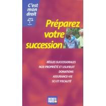 Preparez Votre Succession - Regles Successorales, Nue-Propriete Et Usufruit, Donations, Assurance-Vie, Sci Et Fiscalite