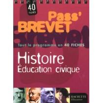 Pass'Brevet - Histoire Education Civique - Tout Le Programme En 40 Fiches
