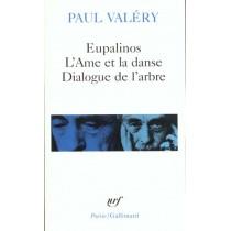 Eupalinos Ou L'Architecte / L' Ame Et La Danse / Dialogue De L'Arbre