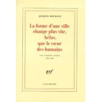 La forme d'une ville change plus vite, hélas, que le coeur des humains - Cent cinquante poèmes (1991-1998)