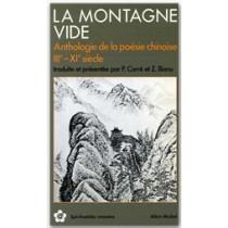 La montagne vide - Anthologie de la poésie chinoise, III-IX siècle
