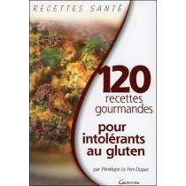 120 Recettes Gourmandes Pour Intolerants Au Gluten