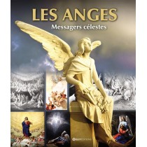 Les anges - Messagers célestes