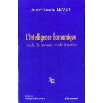 L'Intelligence Economique - Mode De Pensee Mode D'Action