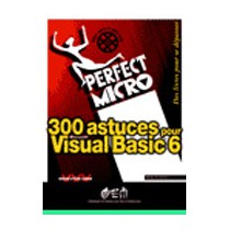 300 Astuces Pour Visual Basic 6 - Perfect Micro