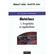 Materiaux - Tome 1 - Proprietes Et Applications