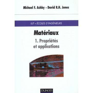 Materiaux - Tome 1 - Proprietes Et Applications