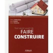Tout savoir avant de faire construire (2e édition)
