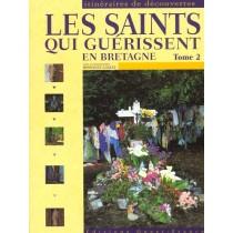 Les Saints Qui Guerissent En Bretagne - Tome 2
