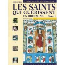 Les saints qui guérissent en bretagne t.1