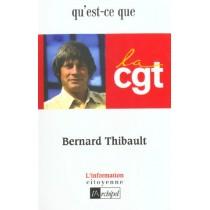 Bernard Thibault, Qu'Est-Ce Que La Cgt ?