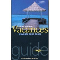 Vacances - Voyager sans souci