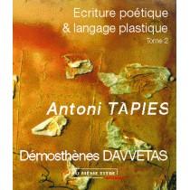Ecriture poétique et langage plastique T.2 - Antoni tapies