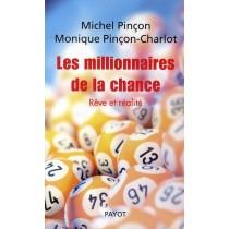 Les millionnaires de la chance - Rêve et réalité