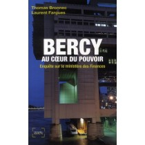 Bercy, au coeur du pouvoir - Enquête sur le ministère des finances