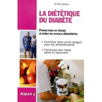 La diététique du diabète - Prenez-vous en charge et évitez les erreurs alimentaires