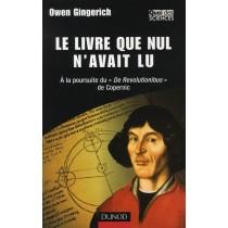 Le livre que nul n'avait lu - A la poursuite de De Revolitionibus de Copernic
